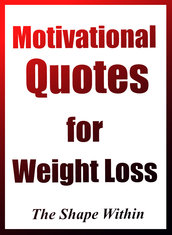Weight Loss Motivation Quotes | The Shape Within